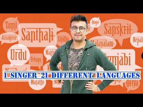 One Singer 21 Different Languages | Sonu Nigam song in Every Languages | Kannada , Hindi etc.