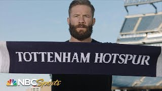 How Julian Edelman fell in love with Tottenham, Premier League | NBC Sports