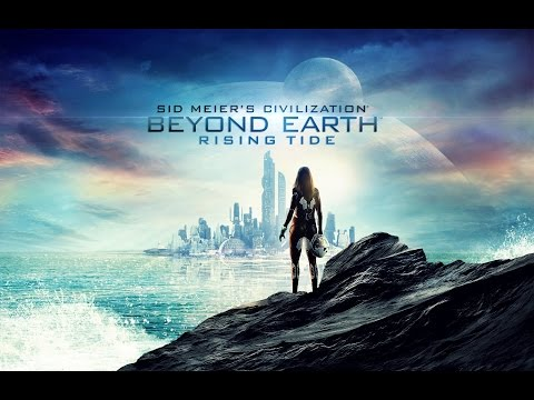 Civilization: Beyond Earth - Rising Tide - Новый рубеж [RUS]