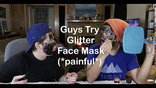 Two Guys Try a Glitter Face Mask(PainFul) ****