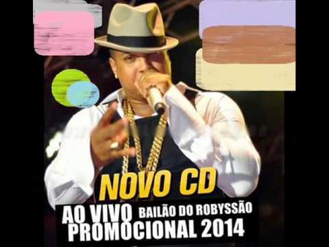 BAILÃO DO ROBYSSÃO (CD NOVO PROMOCIONAL 2014) - COMPLETO