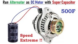 Run 12v 120 Amps Car Alternator as Brushless DC Motor with 500F Super Capacitor & BLDC Controller