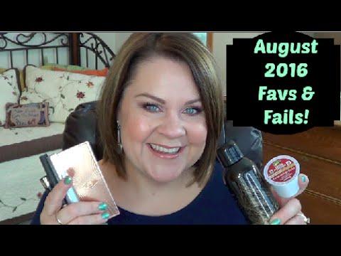 August 2016 Favs & Fails!