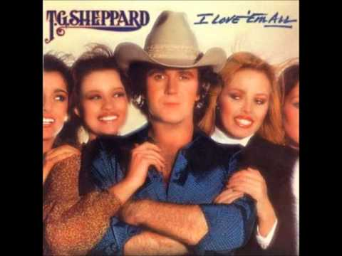 T G Sheppard - I Loved Em Every One