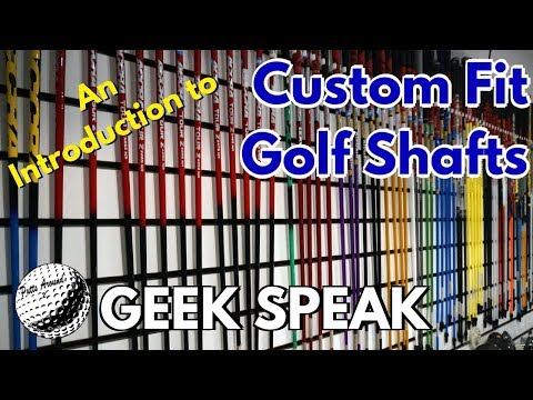 Introduction to Custom Fit Golf Shafts