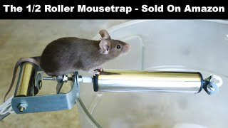 The Half Roller Mouse Trap Sold On Amazon. Mousetrap Monday