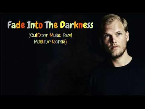 AVICII - Fade Into the Darkness (OutDoor Music Feat  DJ Maltzur REMIX)
