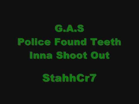 Gas Gang - Police Found Teeth In A Shoot Out