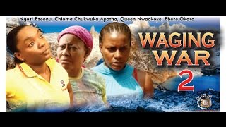 Waging War Nigerian Movie [Part 2] - The family tale comes to an end