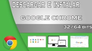 descargar e instalar google chrome ultima version para windows XP, 7, 8, 8.1, 10