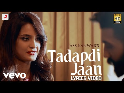 Tadapdi Jaan - Lyrics Video | Jass Kanwar