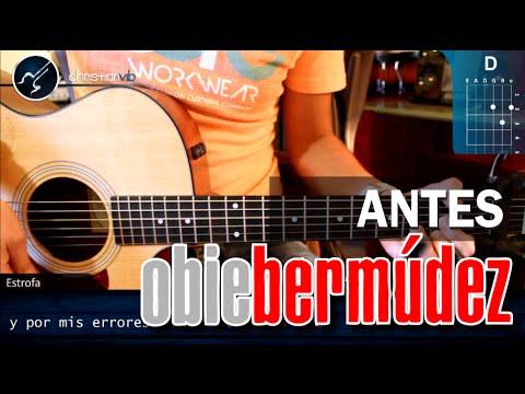 Como tocar Antes OBIE BERMUDEZ En Guitarra Acustica HD Tutorial COMPLETO