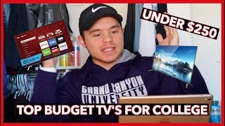 TOP BUDGET TV'S FOR COLLEGE (UNDER $250)