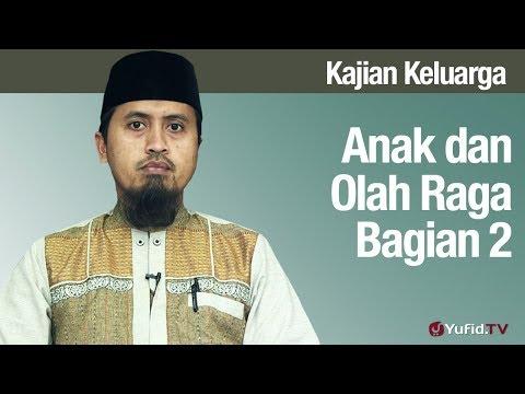 Fiqih Pendidikan Anak Anak dan Olah Raga Bagian 2 Ustadz Abdullah Zaen MA