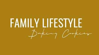 Lifestyle Family Video | Baking Cookies | Ashley Brunt Creativ