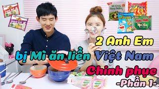 2 Anh Em bị Mì ăn liền Việt Nam Chinh phục -Phần 1