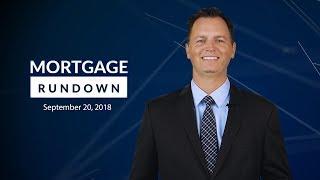 Mortgage Rundown: September 20, 2018