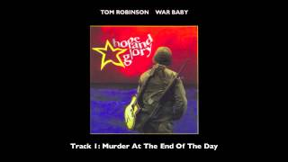 Watch Tom Robinson Murder At The End Of The Day video