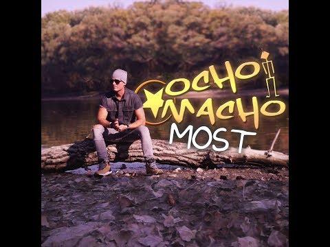 Ocho Macho - Most  (hivatalos klip 2019)