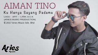 Aiman Tino - Ku Hanya Sayang Padamu (Official Lirik Video)