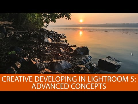 Creative Developing in Lightroom 5: Advanced Concepts