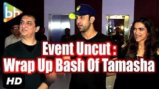 Event Uncut: Wrap Up Bash Of Tamasha | Ranbir Kapoor | Deepika Padukone