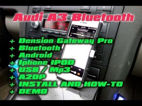 AUDI A3 BLUETOOTH & MP3. Dension GATEWAY PRO (A2DP AVCRP USB MP3 AUX 3.5 Ipod Android) GWP1AC2