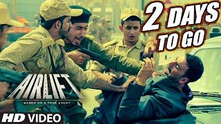 AIRLIFT : 2 Days To Go (In Cinemas)   Akshay Kumar, Nimrat Kaur   T-Series