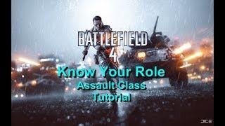 Know Your Role - Battlefield 4 Assault Class Tutorial