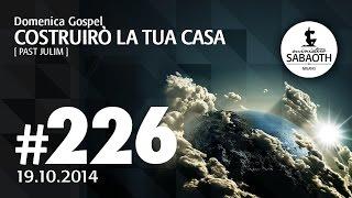 Domenica Gospel @ Milano | Costruirò la tua casa - Pastore Julim | 19.10.2014