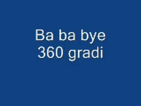 360 Gradi - Ba Ba Bye