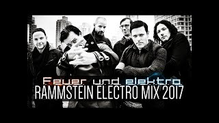 Ⓗ Rammstein Electro Mix 2017 [ Feuer Und Elektro: A Tribute to Rammstein FULL ALBUM ]