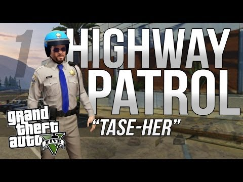Gta V Highway Patrol #01 - tase-her video