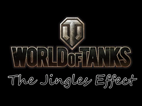World of Tanks - The Jingles Effect