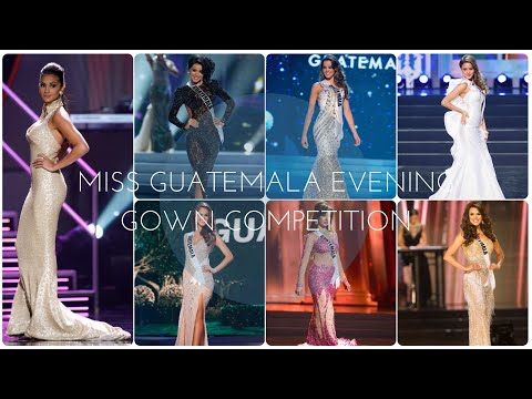Miss Universe Guatemala 2010 - 2016 Evening Gown Competition