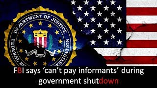 FBI says 'can't pay informants' during government shutdown II The World News