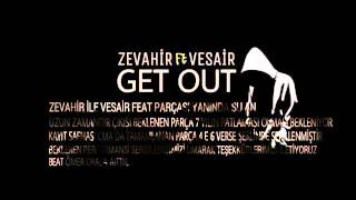 Zevâhir ft Vesair - Get Out (Beat; Ömer Oral)