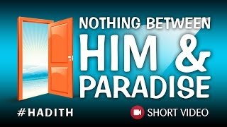 Nothing Between Him & Paradise? #Hadith ? Islamic Short Reminder ? TDR Production