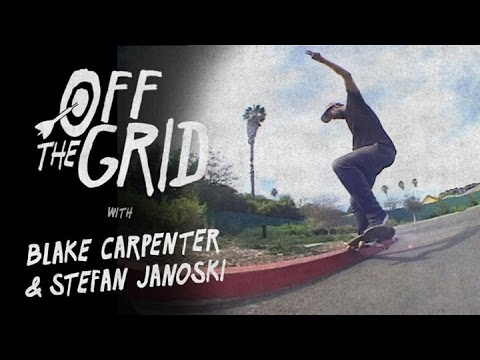 Blake Carpenter & Stefan Janoski - Off The Grid
