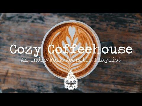 Cozy Coffeehouse ☕ - An IndieFolkAcoustic Playlist