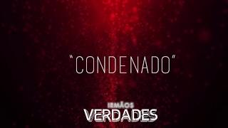 Irmãos Verdades - Condenado (Lyric video)
