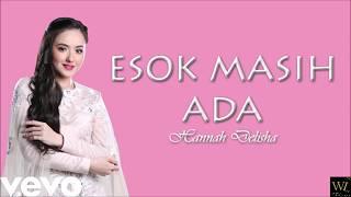 Hannah Delisha - Esok Masih Ada (OST MonaLisa) (Lyric Video)