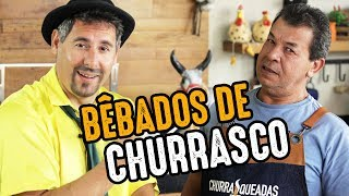 Bêbado no Churrasco (Part. Saideira) I Churrasqueadas