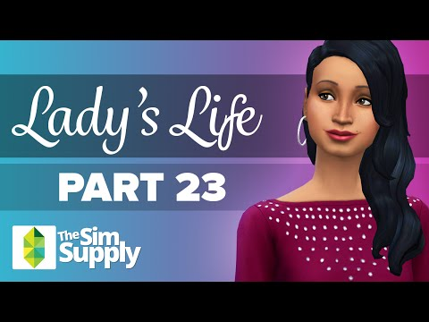 The Sims 4 - Lady's Life - Part 23