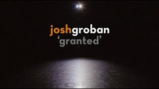 Josh Groban Granted Official Audio