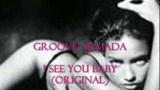 Groove Armada - I see you baby (Original)