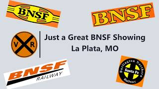 GREAT BNSF SHOWING AT LA PLATA, MO!