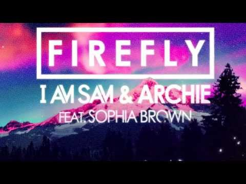 Firefly (krunk! Remix) I Am Sam & Archie Ft Sophia Brown video