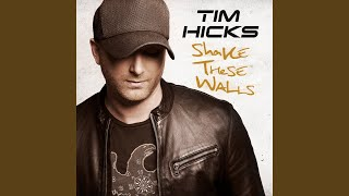 Tim Hicks Shake These Walls