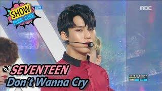 Comeback Stage SEVENTEEN - Don`t Wanna Cry, 세븐틴 - 울고 싶지 않아 Show  Core 20170527